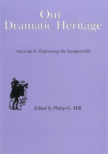 9780838634219: Our Dramatic Heritage V6: Expressing the Inexpressible