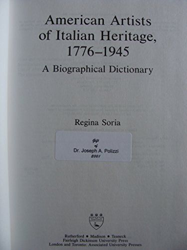9780838634257: American Artists of Italian Heritage, 1776-1945: A Biographical Dictionary