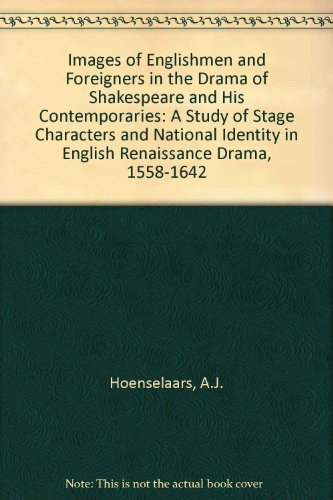 9780838634318: Images of Englishmen and Foreigners in the Drama of Shakespeare and His Contemporaries: A Study of Stage Characters and National Identity in English