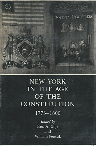 New York in the Age of the Constitution 1775-1800 (A New York Historical Society book)