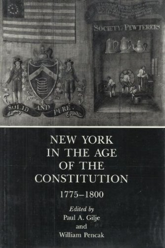 9780838634554: New York in the Age of the Constitution 1775-1800 (A New York Historical Society book)