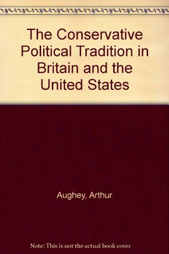 9780838635001: The Conservative Political Tradition in Britain and the United States