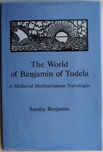 9780838635063: The World of Benjamin of Tudela: A Medieval Mediterranean Travelogue