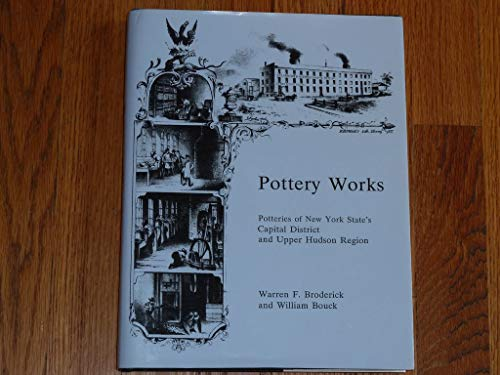 9780838635384: Pottery Works: Potteries of New York State's Capital District and Upper Hudson Region