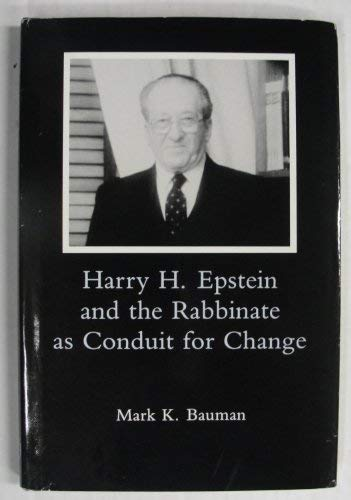 9780838635414: Harry H. Epstein and the Rabinate As Conduit for Change