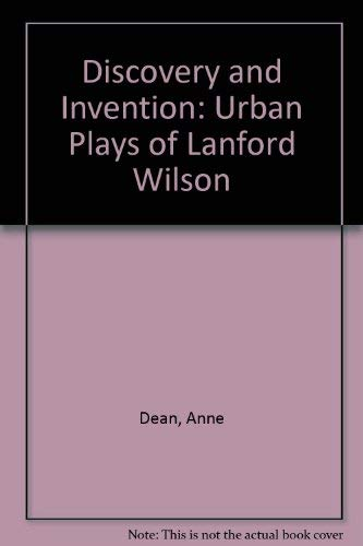 Discovery and Invention: The Urban Plays of: Anne M. Dean