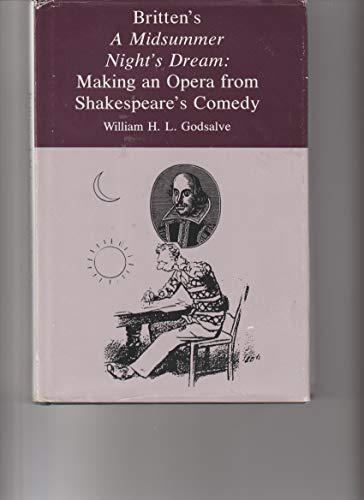 9780838635513: Britten's a Midsummer Night's Dream: Making an Opera from Shakespeare's Comedy