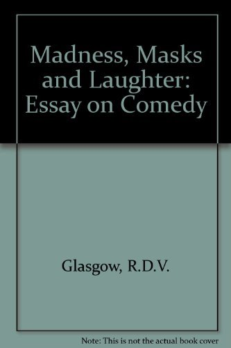 9780838635599: Madness, Masks, and Laughter: An Essay on Comedy