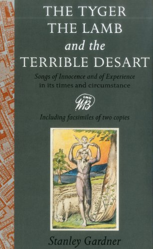 9780838635667: The Tyger, The Lamb, the Terrible Desart: Songs of Innocence and of Experience in Its Times and Circumstance