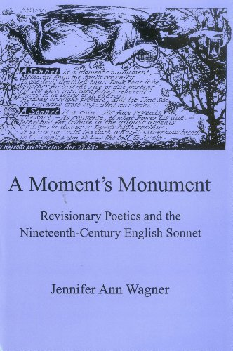 9780838636305: A Moment's Monument: Revisionary Poetics and the Nineteenth-Century English Sonnet