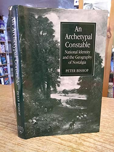 9780838636459: An Archetypal Constable: National Identity and the Geography of Nostalgia