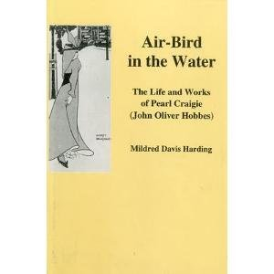 9780838636480: Air-Bird in the Water: The Life and Works of Pearl Craigie (John Oliver Hobbes)