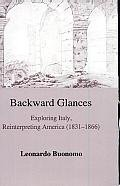 9780838636497: Backward Glances: Exploring Italy, Reinterpreting America (1831-1866)