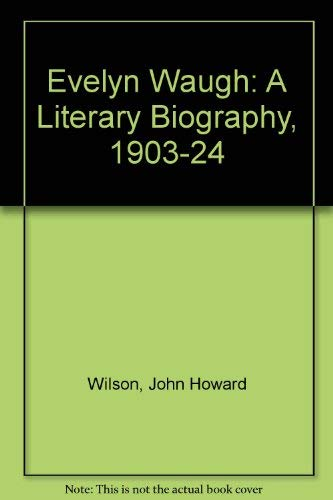9780838636701: Evelyn Waugh: A Literary Biography, 1903-1924