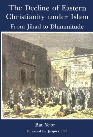 9780838636787: The Decline of Eastern Christianity Under Islam: From Jihad to Dhimmitude: Seventh-Twentieth Century