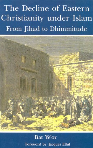9780838636886: The Decline of Eastern Christianity Under Islam: From Jihad to Dhimmitude: Seventh-Twentieth Century