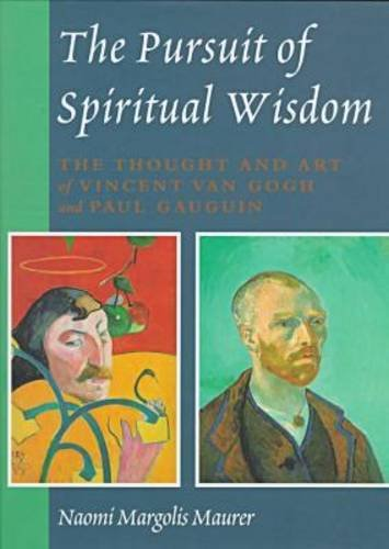 9780838637494: The Pursuit of Spiritual Wisdom: The Thought and Art of Vincent Van Gogh and Paul Gauguin