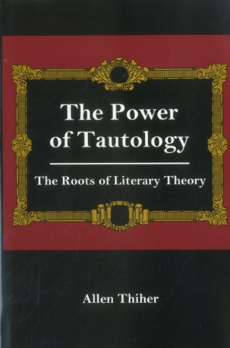 9780838637524: The Power Of Tautology: The Roots of Literary Theory