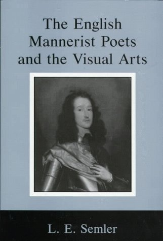 English Mannerist Poets and the Visual Arts: Semler, L. E.