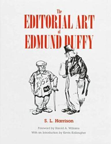The Editorial Art of Edmund Duffy: Harrison, S. L.