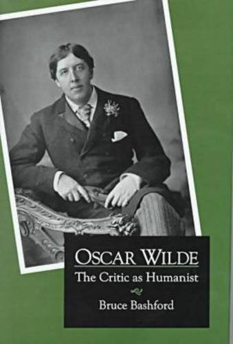 Oscar Wilde: The Critic as Humanist
