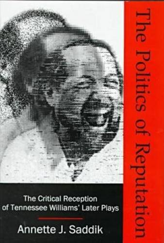 9780838637722: The Politics of Reputation: The Critical Reception of Tennessee Williams' Later Plays