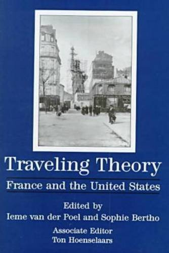 9780838637814: Traveling Theory: France and the United States