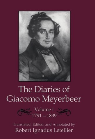 9780838637890: The Diaries of Giacomo Meyerbeer: 1791-1839