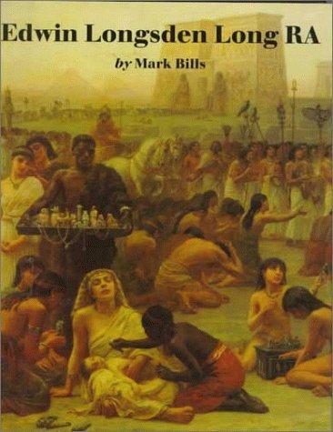 Edwin Longsden Long RA: Mark Bills