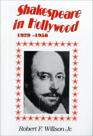 Shakespeare in Hollywood, 1929-1956: Robert Frank Willson