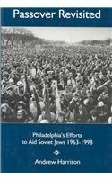 9780838639092: Passover Revisited: Philadelphia's Efforts to Aid Soviet Jews, 1963-1998