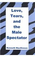 Love, Tears and the Male Spectator: MacKinnon, Kenneth