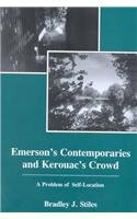9780838639603: Emerson's Contemporaries and Kerouac's Crowd: A Problem of Self-Location