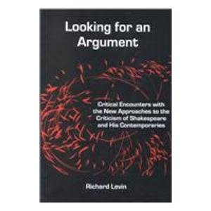 9780838639641: Looking for an Argument: Critical Encounters With the New Approaches to the Criticism of Shakespeare and His Contemporaries
