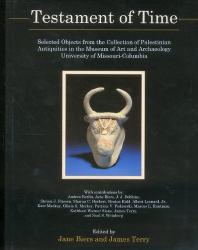 9780838639757: Testament Of Time: Selected Objects from the Collections of Palestinian Antiquities of the Museum of Art and Archaeology, University of Missouri--Columbia