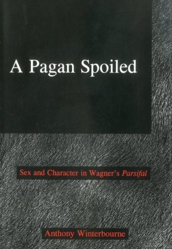9780838639788: A Pagan Spoiled: Sex and Character in Wagner's Parsifal