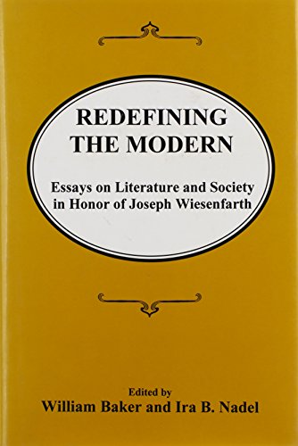 9780838640135: Redefining the Modern: Essays on Literature and Society in Honor of Joseph Wiesenfarth