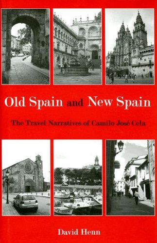 Old Spain and New Spain: The Travel Narratives of Camilo Jose Cela: Henn, David