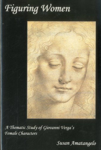 9780838640173: Figuring Women: A Thematic Study of Giovanni Verga's Female Characters