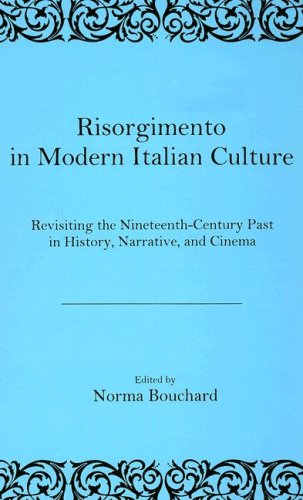 9780838640548: Risorgimento In Modern Italian Culture: Revisiting The Nineteenth-Century Past In History, Narrative, And Cinema