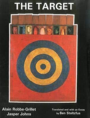 The Target: Alain Robbe-grillet, Jasper Johns: Alain Robbe-Grillet, Jasper