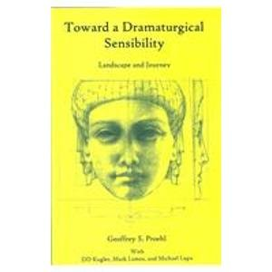 9780838641125: Toward a Dramaturgical Sensibility: Landscape and Journey