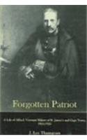 9780838641217: Forgotten Patriot: A Life of Alfred, Viscount Milner of St. James's And Cape Town, 1854-1925