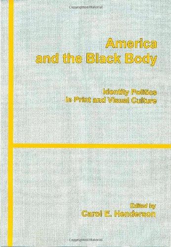 9780838641323: America and the Black Body: Identity Politics in Print and Visual Culture