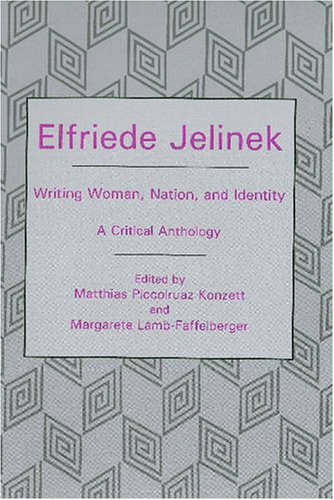 9780838641545: Elfriede Jelinek: Writing Woman, Nation, and Identity: A Critical Anthology