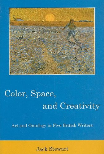 Color, Space, and Creativity: Art and Ontology in Five British Writers: Jack Stewart