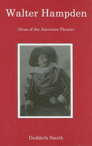 WALTER HAMPDEN. DEAN OF THE AMERICAN THEATRE.: SMITH, Geddeth.