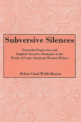 9780838641729: Subversive Silences: Nonverbal Expression and Implicit Narrative Strategies in the Works of Latin American Women Writers