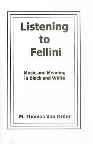 9780838641750: Listening to Fellini: Music and Meaning in Black and White (Fairleigh Dickinson University Press Series in Italian Studies)