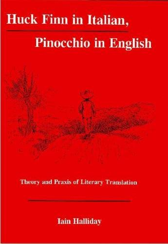 9780838641934: Huck Finn in Italian, Pinocchio in English: Theory and Praxis of Literary Translation (Fairleigh Dickinson University Press Series in Italian Studies)